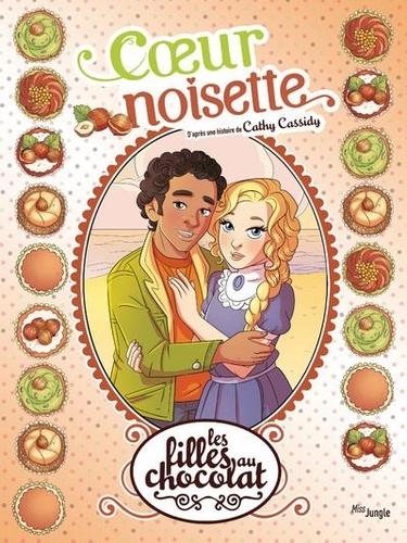 Cathy Cassidy et Véronique Grisseaux - Les filles au chocolat Tome 11 : Coeur noisette.