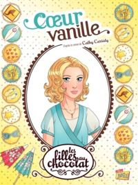 Cathy Cassidy - Les filles au chocolat Tome 5 : Coeur vanille.