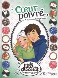 Cathy Cassidy et Véronique Grisseaux - Les filles au chocolat Tome 9 : Coeur poivré.