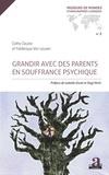Cathy Caulier et Frédérique Van Leuven - Grandir avec des parents en souffrance psychique.