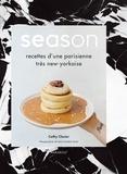 Cathy Closier - Season - Les recettes d'une parisienne très new-yorkaise.