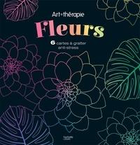 Cathy Delanssay et Lidia Kostanek - Fleurs - 6 cartes à gratter anti-stress.