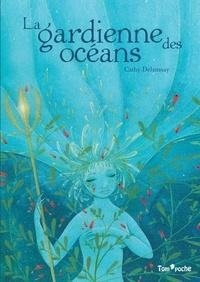 Cathy Delanssay - La gardienne des océans.
