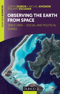 Cathy Dubois et Michel Avignon - Observing the Earth from space - Space data - social and political stakes.