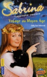 Cathy East Dubowski - Sabrina l'apprentie sorcière Tome 27 : Voyage au Moyen Age.