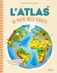 Cathy Franco et Giulia Lombardo - L'atlas de notre belle planète.