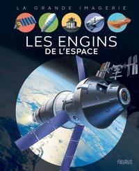 Cathy Franco et Jacques Dayan - Les engins de l'espace.