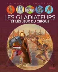 Cathy Franco et Davide Corsi - Les gladiateurs et les jeux du cirque.