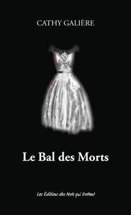 Cathy Galière - Le bal des morts.
