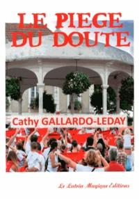Cathy Gallardo-Leday - Le piège du doute.