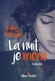 Cathy Galliègue - La nuit, je mens.
