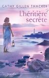 Cathy Gillen Thacker et Cathy Gillen Thacker - L'héritière secrète.