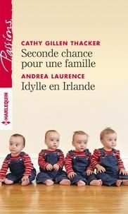 Cathy Gillen Thacker et Andrea Laurence - Seconde chance pour une famille - Idylle en Irlande.