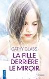 Cathy Glass - La fille derrière le miroir.