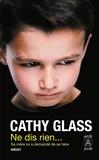 Cathy Glass - Ne dis rien....
