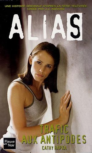 Cathy Hapka - Alias Tome 11 : Trafic aux antipodes.
