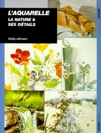 LAQUARELLE. La nature et ses détails.pdf
