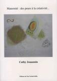 Cathy Jouannin - Maternité : des peurs à la créativité....