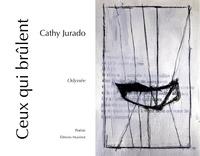 Cathy Jurado - Ceux qui brûlent - Odyssée.