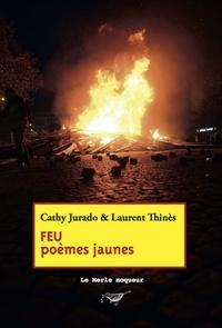 Cathy Jurado et Laurent Thines - Feu - poèmes jaunes.