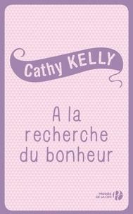 Cathy Kelly et Colette Vlérick - A la recherche du bonheur.