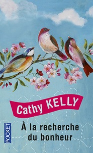 Cathy Kelly - A la recherche du bonheur.