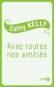 Cathy Kelly - Avec toutes nos amitiés.
