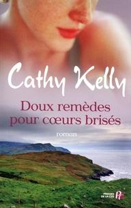 Cathy Kelly - Doux remèdes pour coeurs brisés.