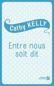 Cathy Kelly et Colette Vlérick - Entre nous soit dit.
