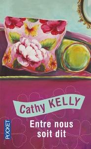 Cathy Kelly - Entre nous soit dit.