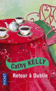 Cathy Kelly - Retour à Dublin.