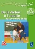 Cathy Le Moal et Valérie Soler - De la dictée à l'adulte aux premiers écrits PS-MS-GS. 1 DVD