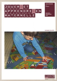 Cathy Le Moal et Valérie Soler - Jouer et apprendre en maternelle - Tous domaines Cycle 1.
