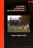 Cathy Leblanc - Le corps à l'épreuve de la déportation.