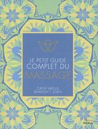 Cathy Meeus et Bhavesh T. Joshi - Le petit guide complet du massage.
