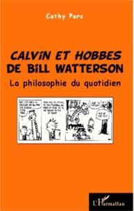 Cathy Parc - Calvin et Hobbes de Bill Watterson - La philosophie au quotidien.