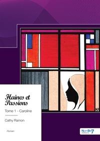 Télécharger le format ebook allumé Haines et passions Tome 1 PDB CHM iBook en francais par Cathy Ramon