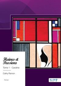 Téléchargement d'ebooks Google Android Haines et passions Tome 1  par Cathy Ramon