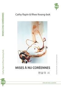 Cathy Rapin - Mises à nu coréennes.
