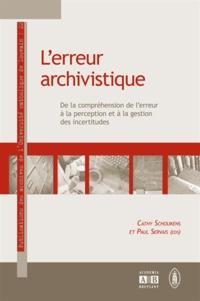 Cathy Schoukens et Paul Servais - L'erreur archivistique - De la compréhension de l'erreur à la perception et à la gestion des incertitudes.