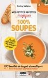 Cathy Selena - Mes petites recettes magiques soupes.