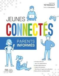 Cathy Tétreault - Jeunes connectés, parents informés.
