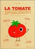 Cathy Vartkès - La tomate, votre nouvelle meilleure amie ! - Beauté, santé, jardinage, gastronomie.