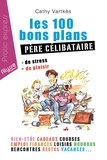 Cathy Vartkès - Les 100 bons plans père célibataire.
