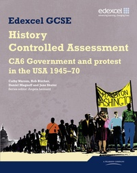 Cathy Warren et Bob Bircher - Edexcel GCSE - History Controlled Assessment : CA6 Government and Protest in the USA 1945-70.