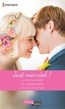 Cathy Williams et Rebecca Winters - Just married ! - La fiancée idéale - Un mariage parfait - Une épouse en fuite.