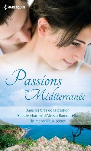Passions en Méditerranée. Recueil de 3 romans
