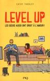 Cathy Yardley - Level up : les geeks aussi ont droit à l'amour !.