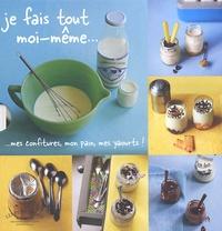 Cathy Ytak - Coffret en 3 volumes Je fais tout moi-même - Mes confitures, mon pain, mes yaourts !.