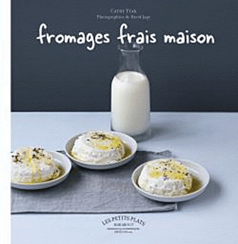 Cathy Ytak - Fromages frais maison.